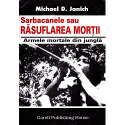 Sarbacanele sau rasuflarea mortii / Michael D. Janich