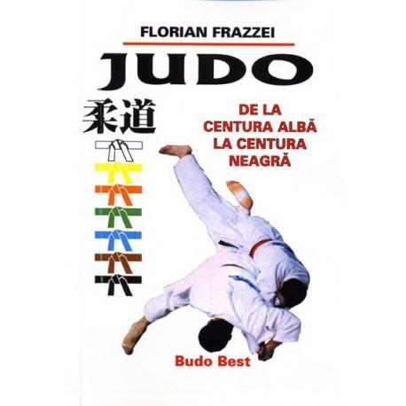 Judo De La Centura Alba La Centura Neagra F Frazzei